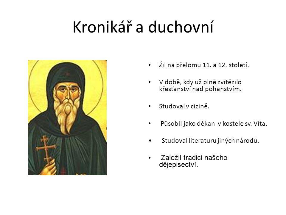 Kosmova kronika česká Vznik Kosmovy kroniky spadá do počátku 12.