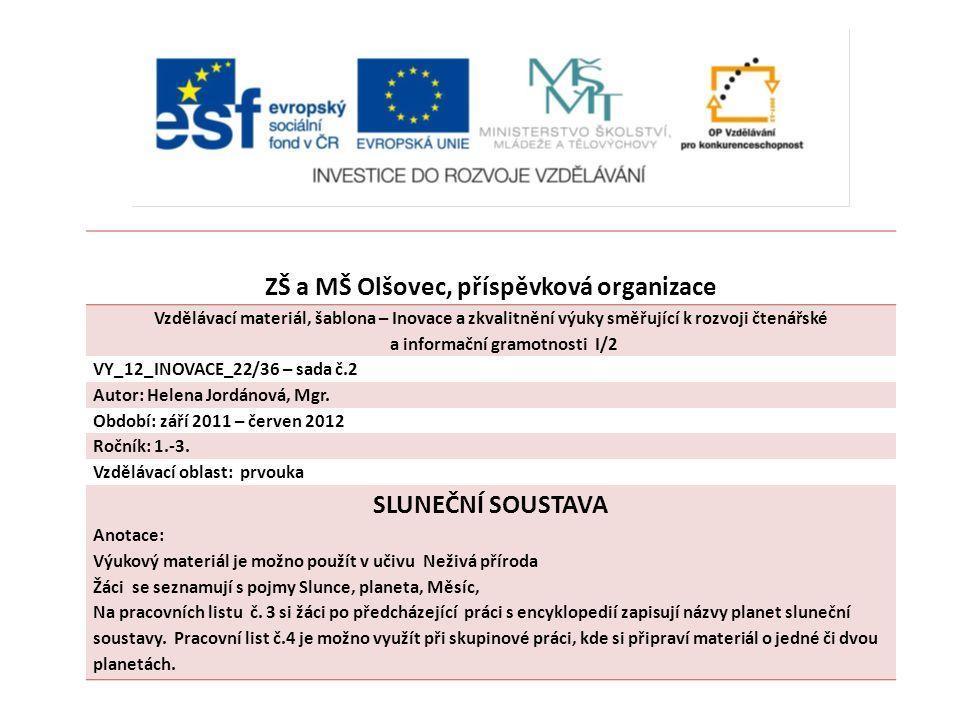 ZŠ a MŠ Olšovec, příspěvková organizace Vzdělávací materiál, šablona – Inovace a zkvalitnění výuky směřující k rozvoji čtenářské a informační gramotno