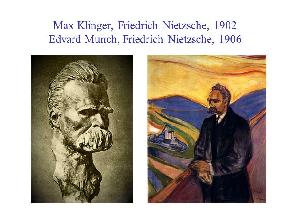 Max Klinger, Friedrich Nietzsche, 1902 Edvard Munch, Friedrich Nietzsche, 1906