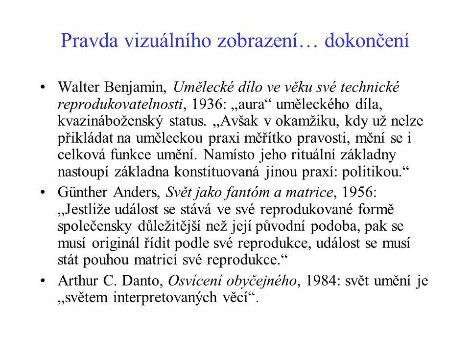 """Pravda vizuálního zobrazení… dokončení Walter Benjamin, Umělecké dílo ve věku své technické reprodukovatelnosti, 1936: """"aura"""" uměleckého díla, kvaziná"""