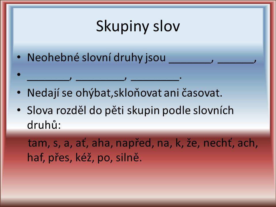 Najdi v textu Jsou v ukázce zastoupeny všechny slovní druhy.