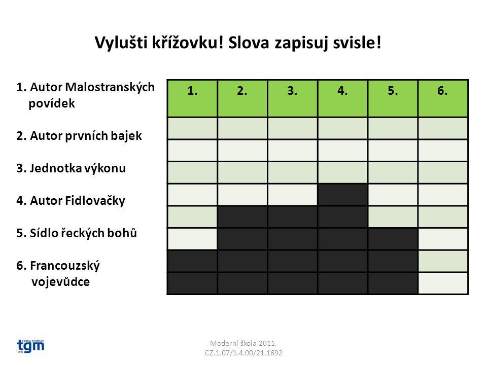 Moderní škola 2011, CZ.1.07/1.4.00/21.1692 Vylušti křížovku.