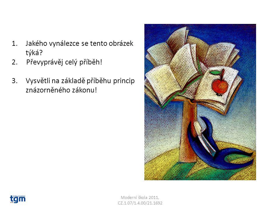 Moderní škola 2011, CZ.1.07/1.4.00/21.1692 1.Jakého vynálezce se tento obrázek týká.