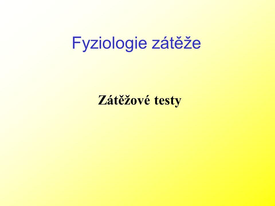 Zátěžové testy Fyziologie zátěže