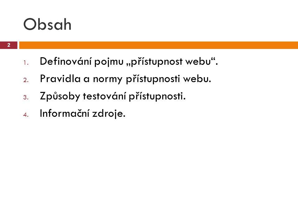 """Obsah 2 1. Definování pojmu """"přístupnost webu . 2."""