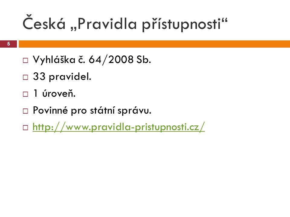 """Česká """"Pravidla přístupnosti 5  Vyhláška č. 64/2008 Sb."""