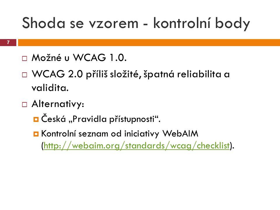 Automatizované testování 8  Různé pokusy, pro WCAG 2.0 použitelné pouze z malé části.