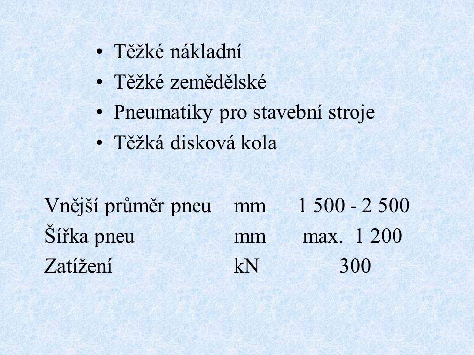 Těžké nákladní Těžké zemědělské Pneumatiky pro stavební stroje Těžká disková kola Vnější průměr pneumm 1 500 - 2 500 Šířka pneumm max. 1 200 Zatížení