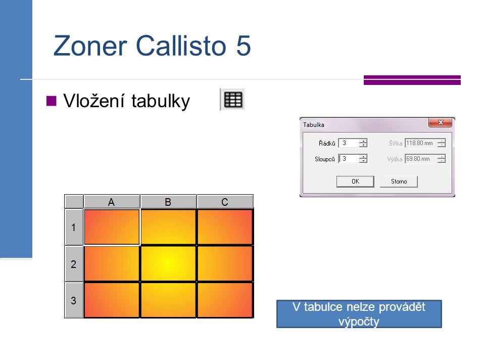 Zoner Callisto 5 Vložení tabulky V tabulce nelze provádět výpočty
