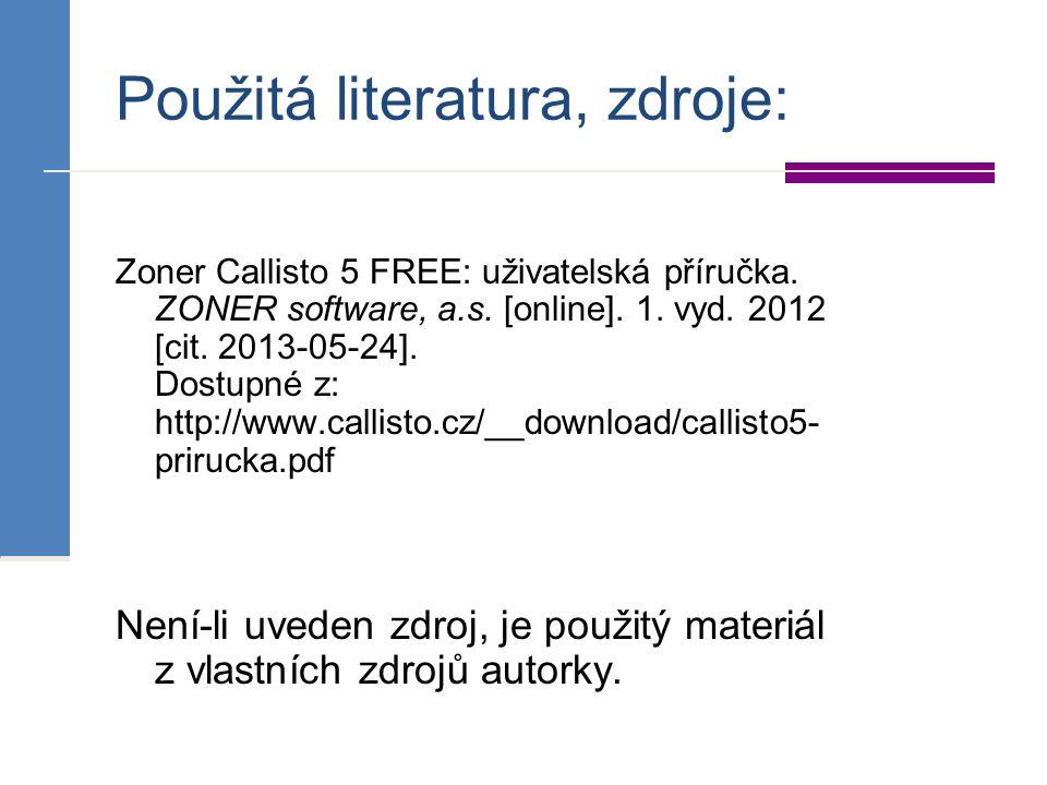 Použitá literatura, zdroje: Zoner Callisto 5 FREE: uživatelská příručka. ZONER software, a.s. [online]. 1. vyd. 2012 [cit. 2013-05-24]. Dostupné z: ht