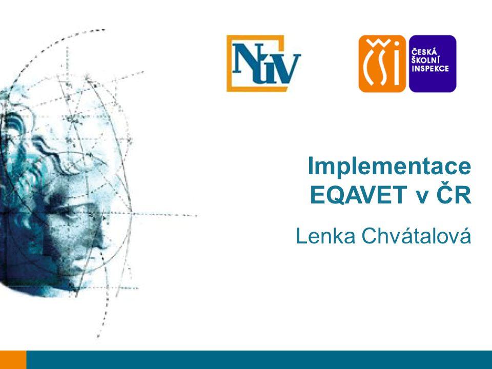 Implementace EQAVET v ČR Lenka Chvátalová