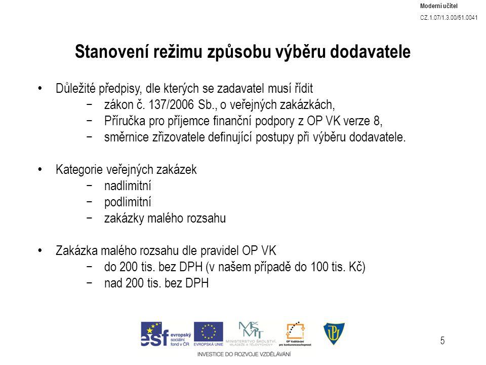 5 Stanovení režimu způsobu výběru dodavatele Důležité předpisy, dle kterých se zadavatel musí řídit −zákon č.
