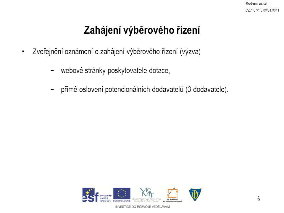 6 Zahájení výběrového řízení Zveřejnění oznámení o zahájení výběrového řízení (výzva) −webové stránky poskytovatele dotace, −přímé oslovení potencionálních dodavatelů (3 dodavatele).