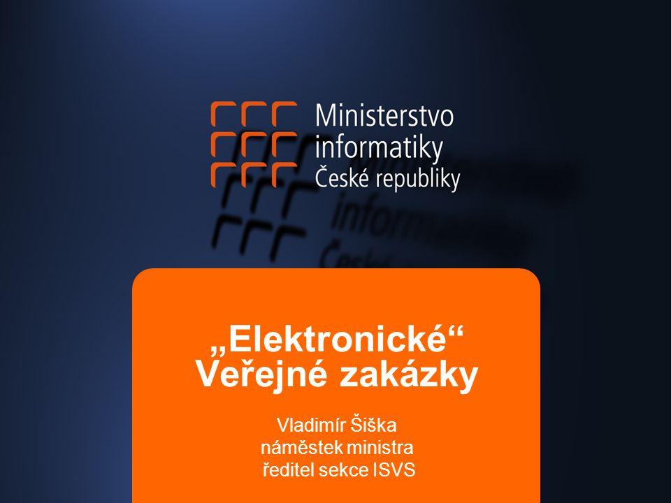 """""""Elektronické Veřejné zakázky Vladimír Šiška náměstek ministra ředitel sekce ISVS"""