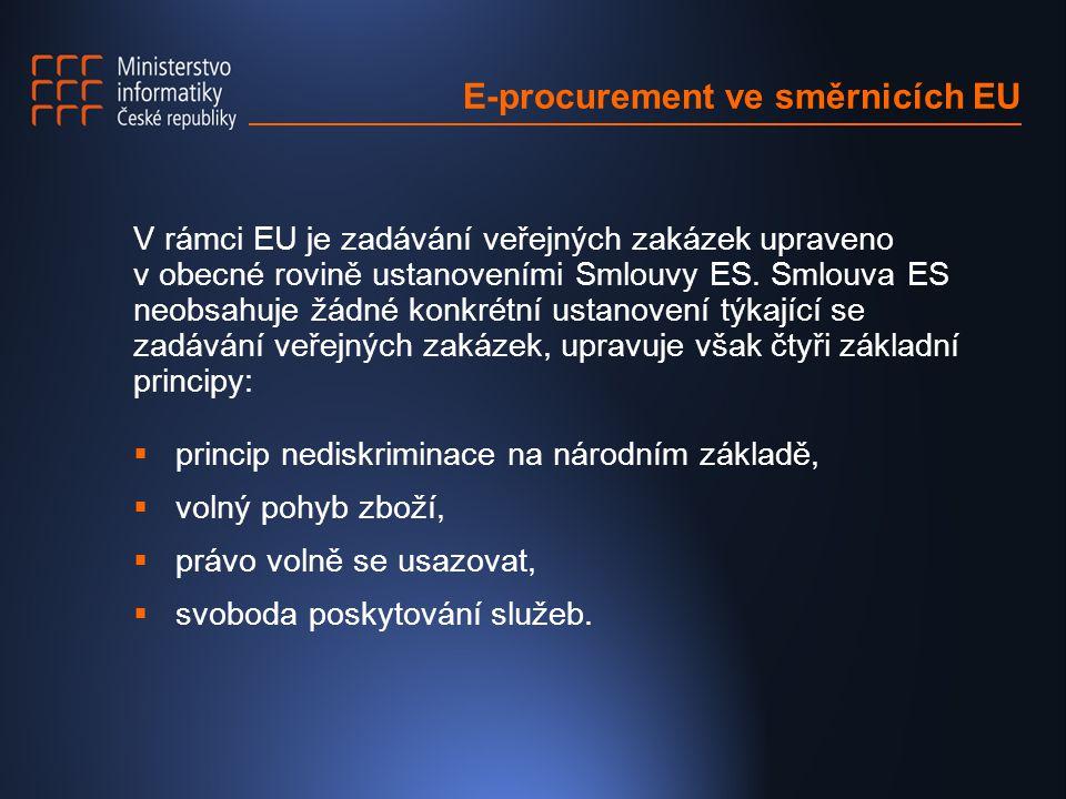 E-procurement ve směrnicích EU V rámci EU je zadávání veřejných zakázek upraveno v obecné rovině ustanoveními Smlouvy ES.