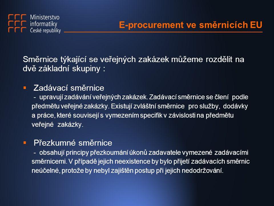 Směrnice týkající se veřejných zakázek můžeme rozdělit na dvě základní skupiny :  Zadávací směrnice - upravují zadávání veřejných zakázek.
