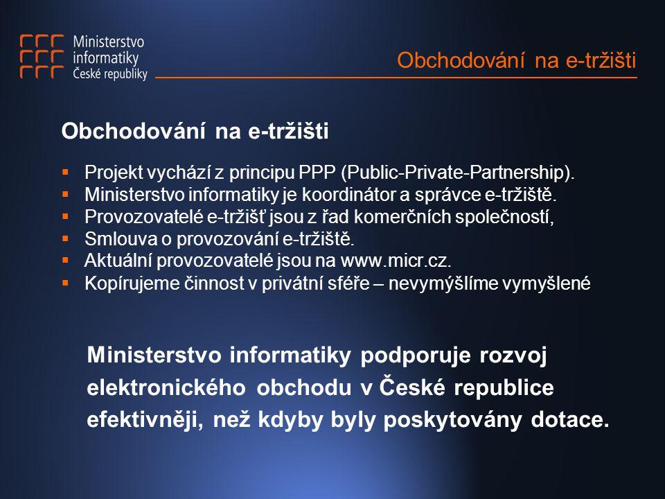 Obchodování na e-tržišti  Projekt vychází z principu PPP (Public-Private-Partnership).