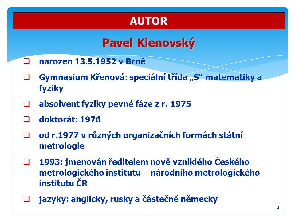 """Pavel Klenovský  narozen 13.5.1952 v Brně  Gymnasium Křenová: speciální třída """"S"""" matematiky a fyziky  absolvent fyziky pevné fáze z r. 1975  dokt"""
