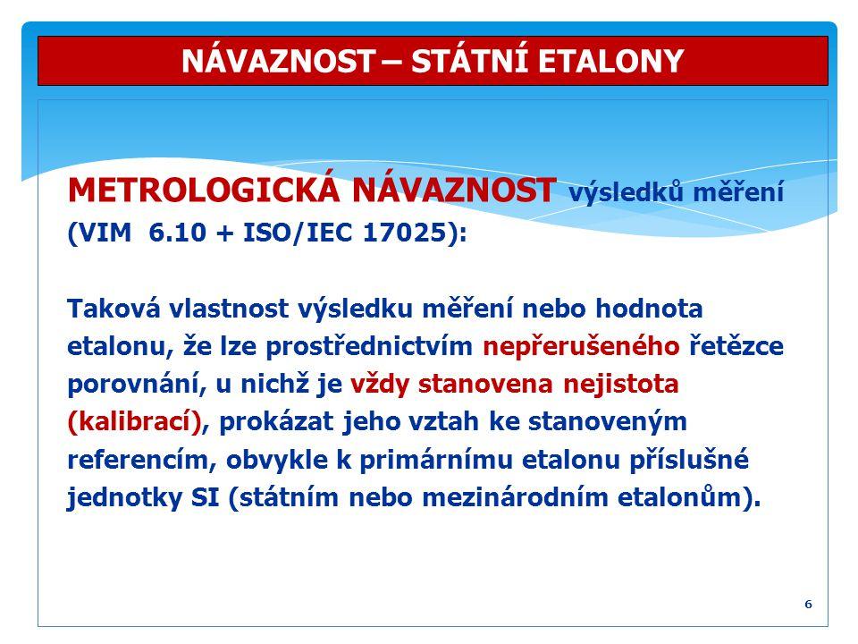 Existuje významový rozdíl mezi pojmy: státní etalon x primární etalon NÁVAZNOST – STÁTNÍ ETALONY 7 X