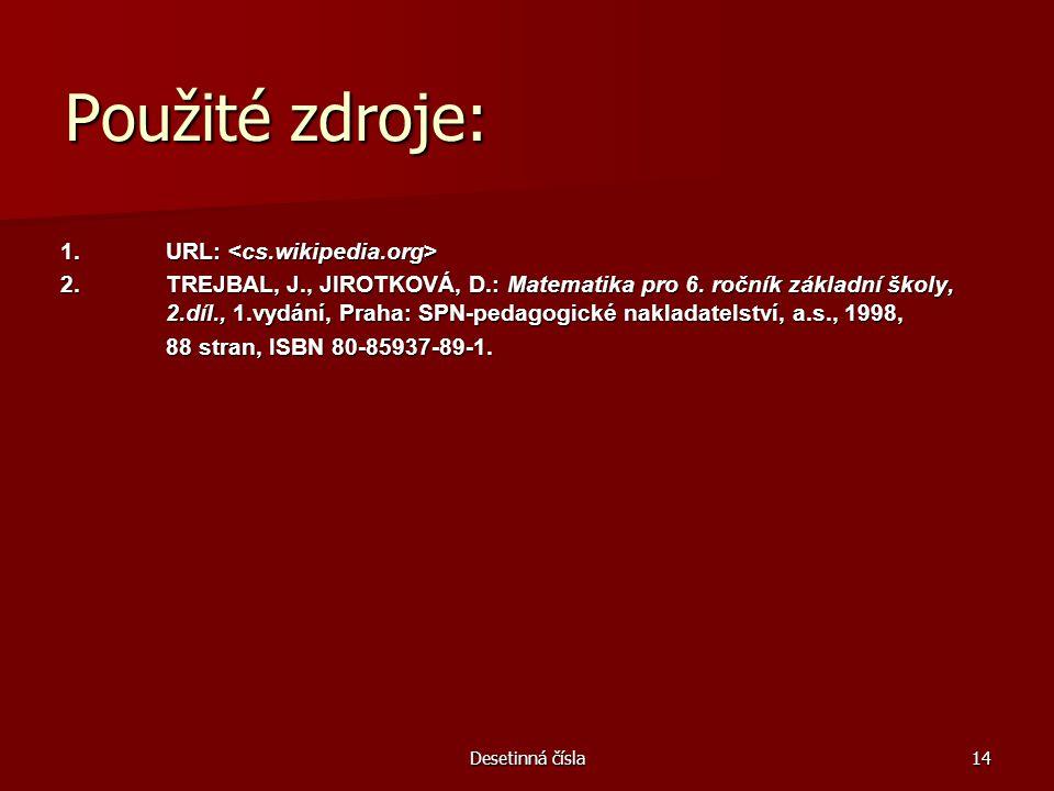 Desetinná čísla14 Použité zdroje: 1.URL: 1. URL: 2.
