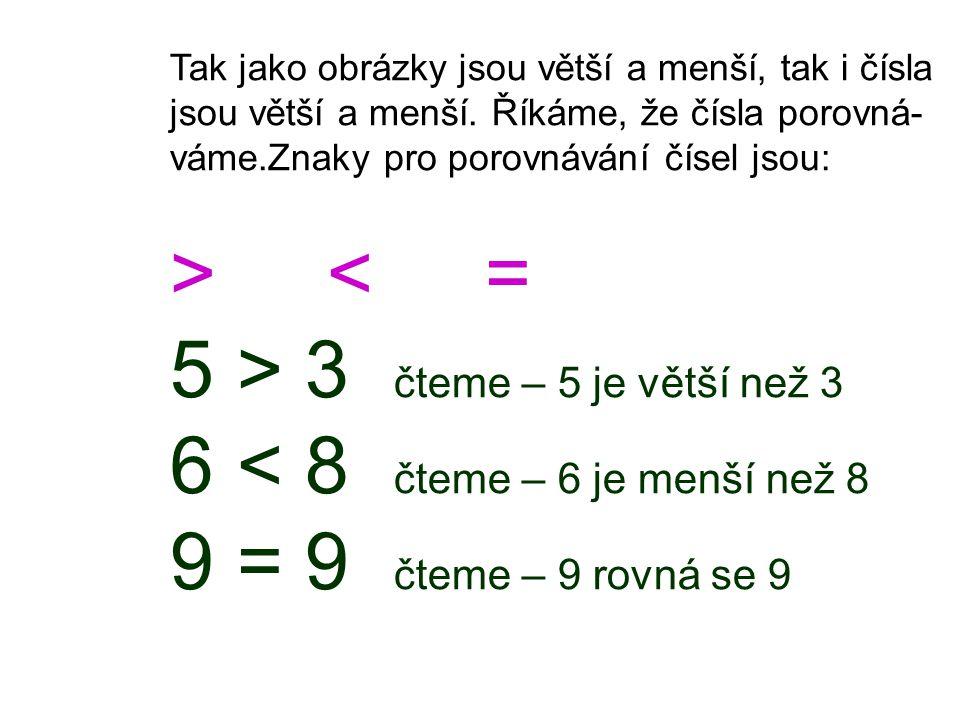 Zapište nerovnosti >,<,= 1 10 9 6 0 7 8 8 1 4 2 5 2 5 1 0 9 4 6 4