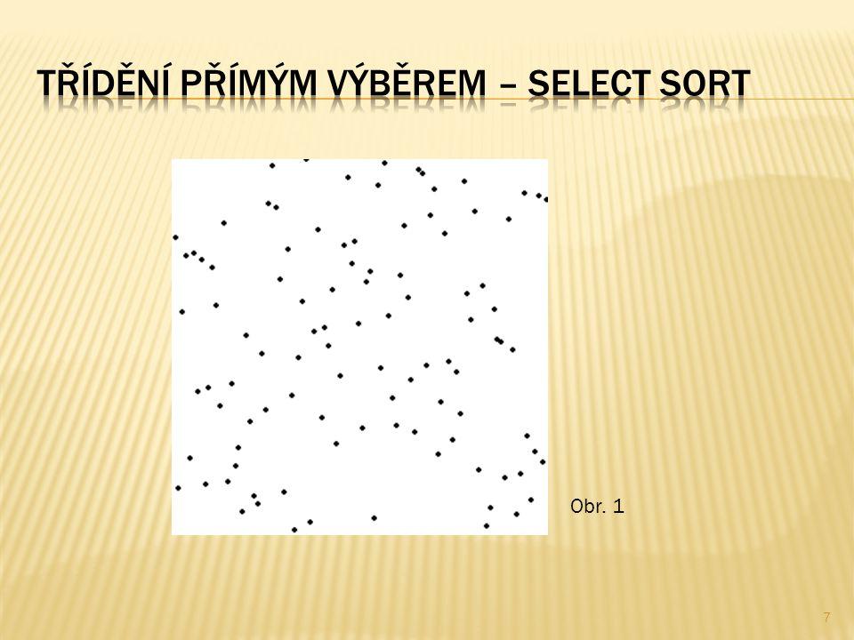  základem je předchozí vývojový diagram, ale vylepšený o test, zda je řada setříděna nebo ne  pokud jsou prvky setříděny, nepokračuje se v procházení prvků a třídění se ukončí dříve 18