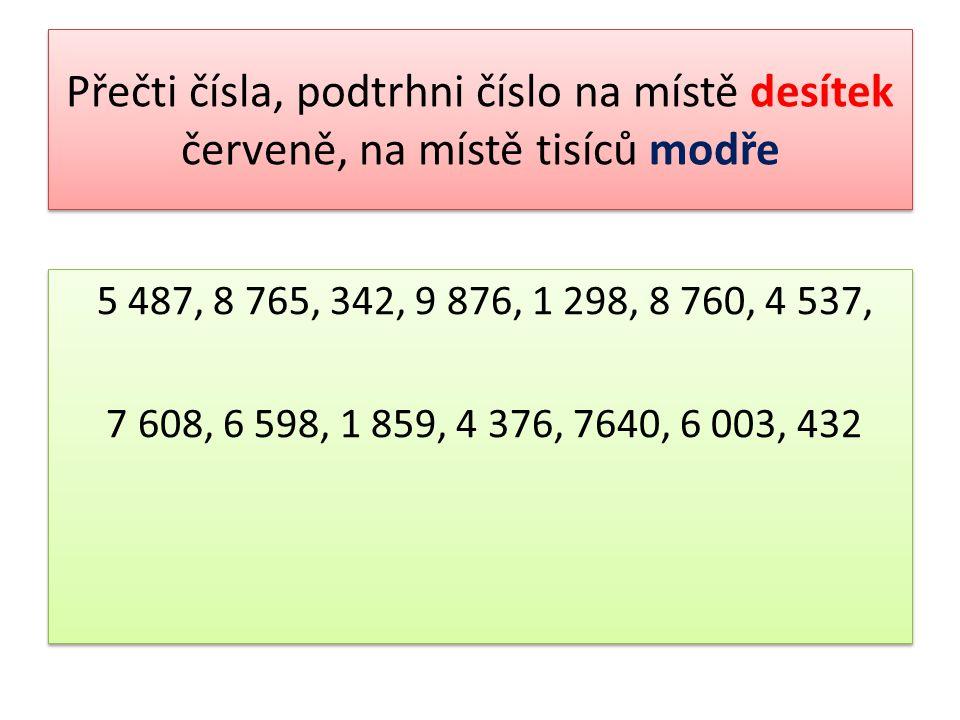 Rozepiš číslo do tabulky číslodesetitisícetisícestovkydesítkyjednotky 3 978 5 876 9 760 1 765 8 645 14 987 10 876