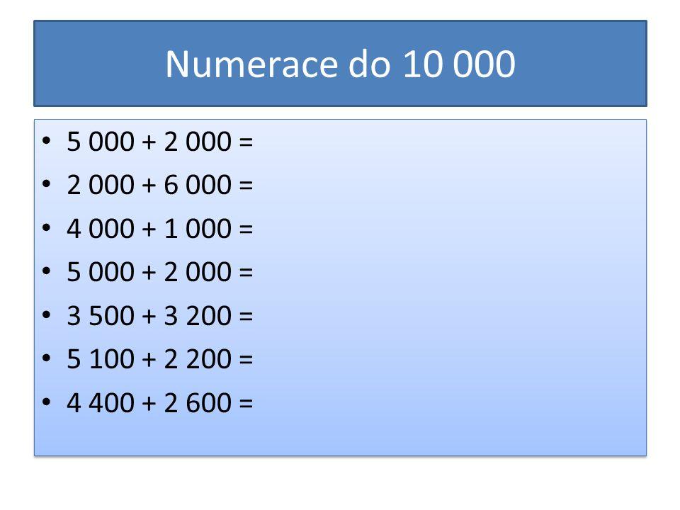 Řešení 5 000 + 2 000 = 7 000 2 000 + 6 000 = 8 000 4 000 + 1 000 = 5 000 5 000 + 2 000 = 7 000 3 500 + 3 200 = 6 700 5 100 + 2 200 = 7 300 4 400 + 2 600 = 7 000 5 000 + 2 000 = 7 000 2 000 + 6 000 = 8 000 4 000 + 1 000 = 5 000 5 000 + 2 000 = 7 000 3 500 + 3 200 = 6 700 5 100 + 2 200 = 7 300 4 400 + 2 600 = 7 000