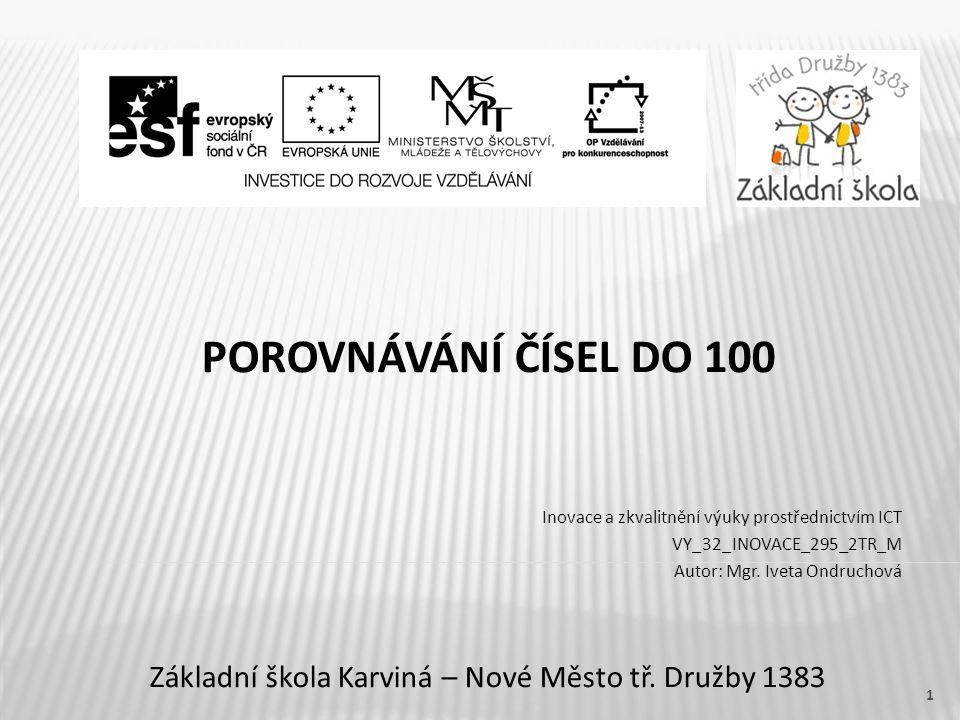 POROVNÁVÁNÍ ČÍSEL DO 100 Základní škola Karviná – Nové Město tř.