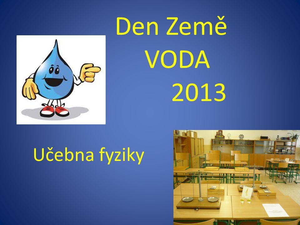 Den Země VODA 2013 Učebna fyziky