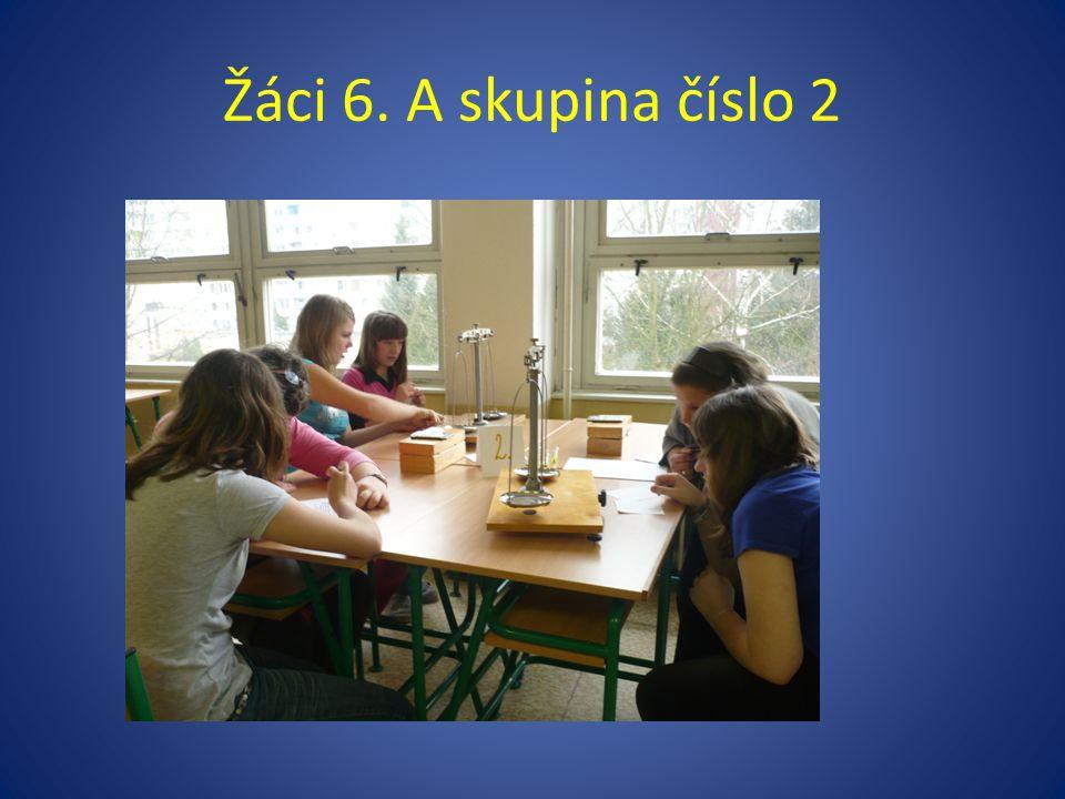 Žáci 6. A skupina číslo 2