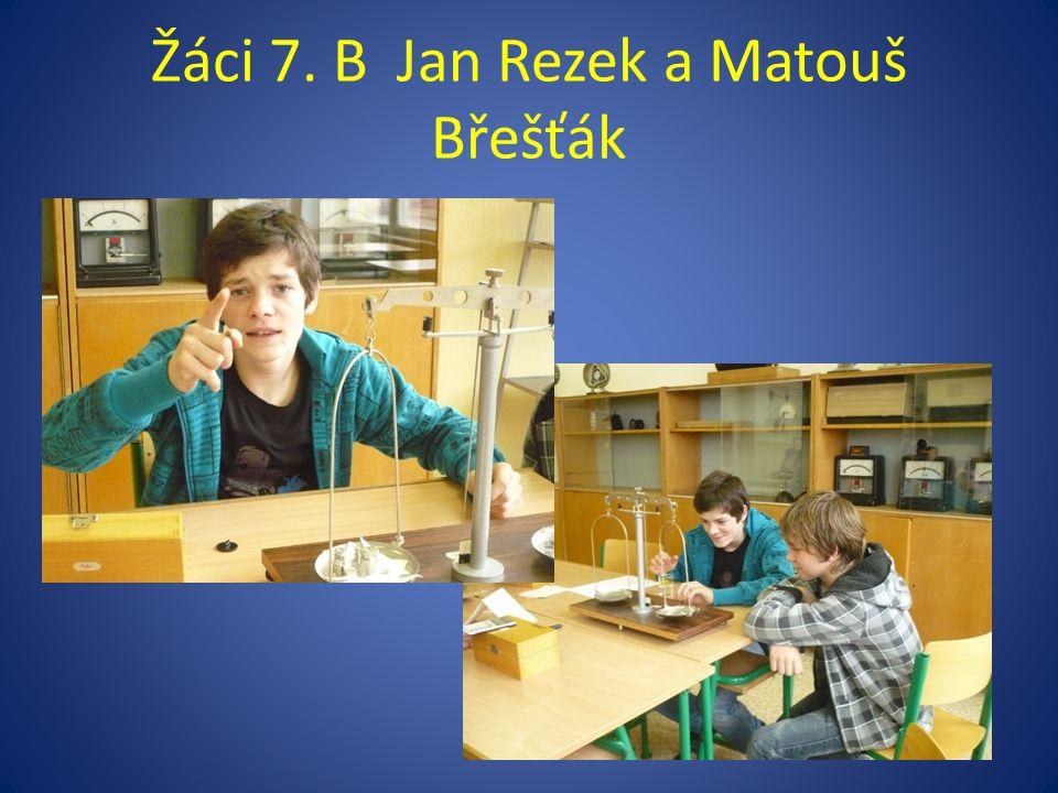 Žáci 7. B Jan Rezek a Matouš Břešťák