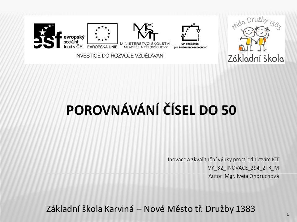 POROVNÁVÁNÍ ČÍSEL DO 50 Základní škola Karviná – Nové Město tř.