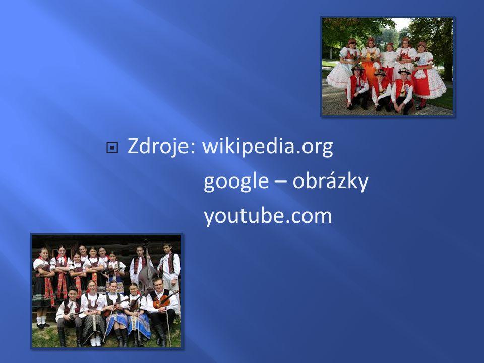  Zdroje: wikipedia.org google – obrázky youtube.com