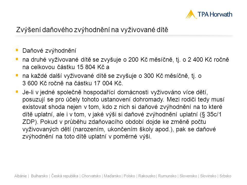 Albánie | Bulharsko | Česká republika | Chorvatsko | Maďarsko | Polsko | Rakousko | Rumunsko | Slovensko | Slovinsko | Srbsko Oznámení osvobozeného příjmu  § 38v ZDP  Pokud poplatník obdrží příjem vyšší než 5 mil.