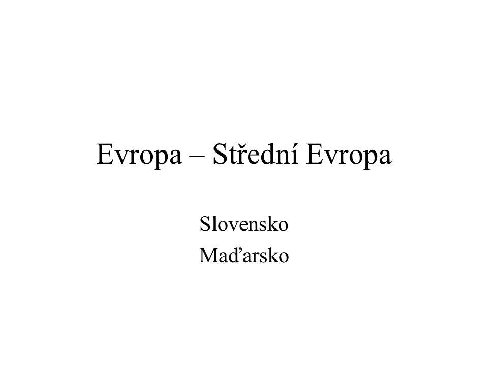 Evropa – Střední Evropa Slovensko Maďarsko