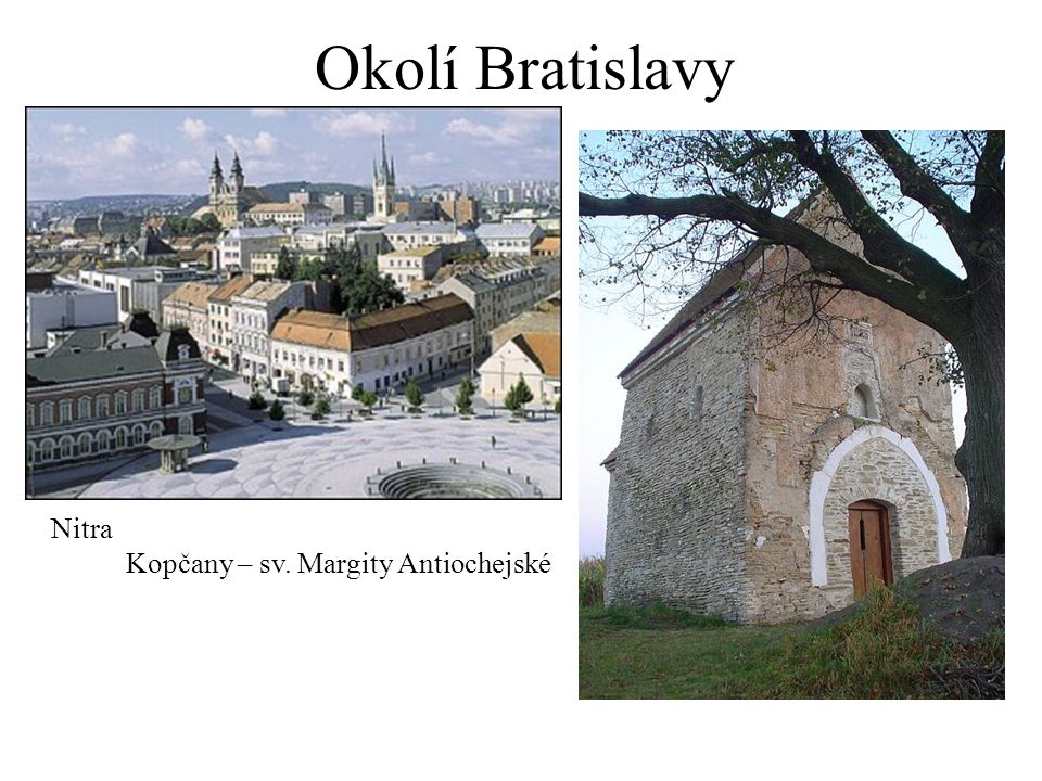Okolí Bratislavy Nitra Kopčany – sv. Margity Antiochejské