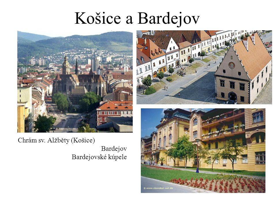 Košice a Bardejov Chrám sv. Alžběty (Košice) Bardejov Bardejovské kúpele