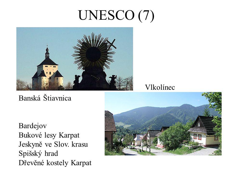 UNESCO (7) Banská Štiavnica Bardejov Bukové lesy Karpat Jeskyně ve Slov. krasu Spišský hrad Dřevěné kostely Karpat Vlkolínec