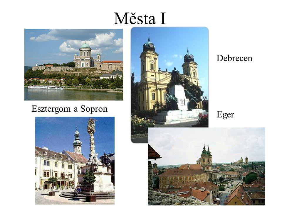 Města I Esztergom a Sopron Debrecen Eger