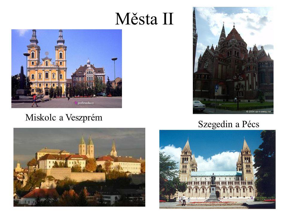 Města II Miskolc a Veszprém Szegedin a Pécs