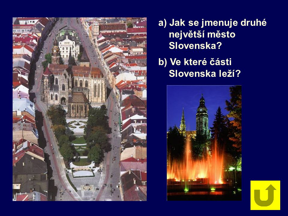 a) Jak se jmenuje druhé největší město Slovenska? b) Ve které části Slovenska leží?