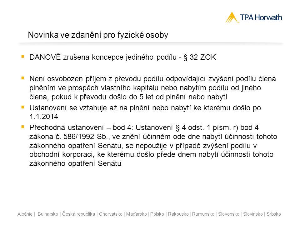 Albánie | Bulharsko | Česká republika | Chorvatsko | Maďarsko | Polsko | Rakousko | Rumunsko | Slovensko | Slovinsko | Srbsko Novinka ve zdanění pro f