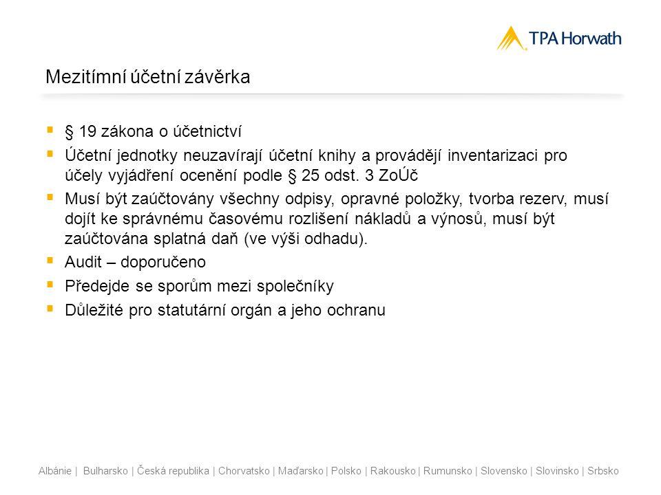 Albánie | Bulharsko | Česká republika | Chorvatsko | Maďarsko | Polsko | Rakousko | Rumunsko | Slovensko | Slovinsko | Srbsko Mezitímní účetní závěrka