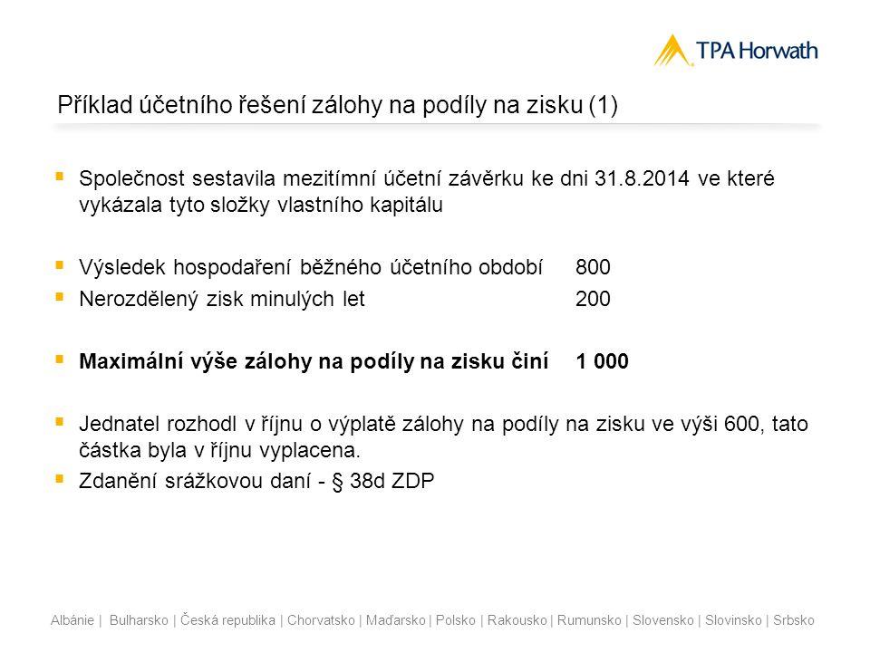 Albánie | Bulharsko | Česká republika | Chorvatsko | Maďarsko | Polsko | Rakousko | Rumunsko | Slovensko | Slovinsko | Srbsko Příklad účetního řešení