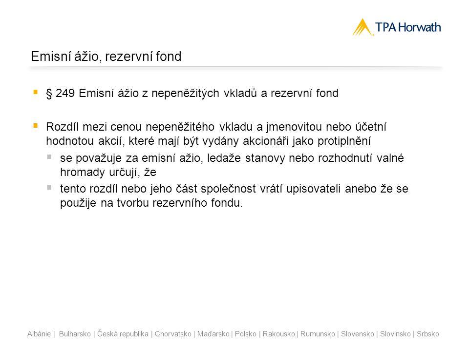 Albánie | Bulharsko | Česká republika | Chorvatsko | Maďarsko | Polsko | Rakousko | Rumunsko | Slovensko | Slovinsko | Srbsko Akciová společnost – rozdělení zisku Test zisku k rozdělení Test vlastního kapitálu Test úpadku