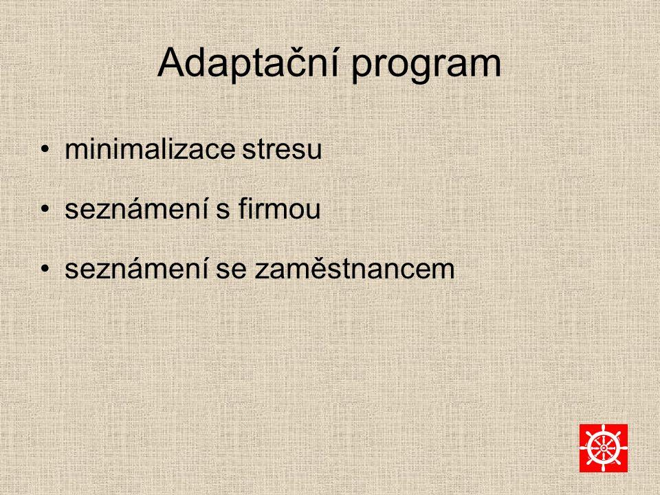 Adaptační program minimalizace stresu seznámení s firmou seznámení se zaměstnancem