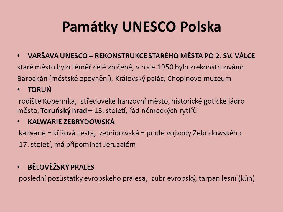 Památky UNESCO Polska VARŠAVA UNESCO – REKONSTRUKCE STARÉHO MĚSTA PO 2. SV. VÁLCE staré město bylo téměř celé zničené, v roce 1950 bylo zrekonstruován