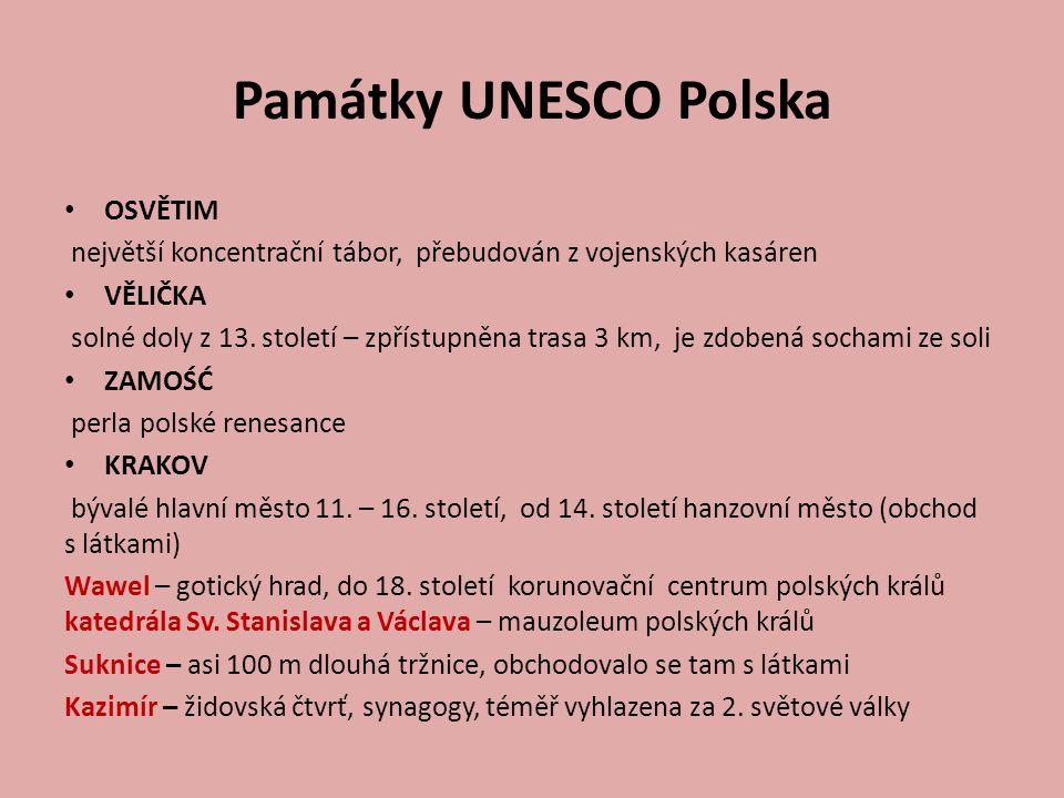 Památky UNESCO Polska OSVĚTIM největší koncentrační tábor, přebudován z vojenských kasáren VĚLIČKA solné doly z 13. století – zpřístupněna trasa 3 km,