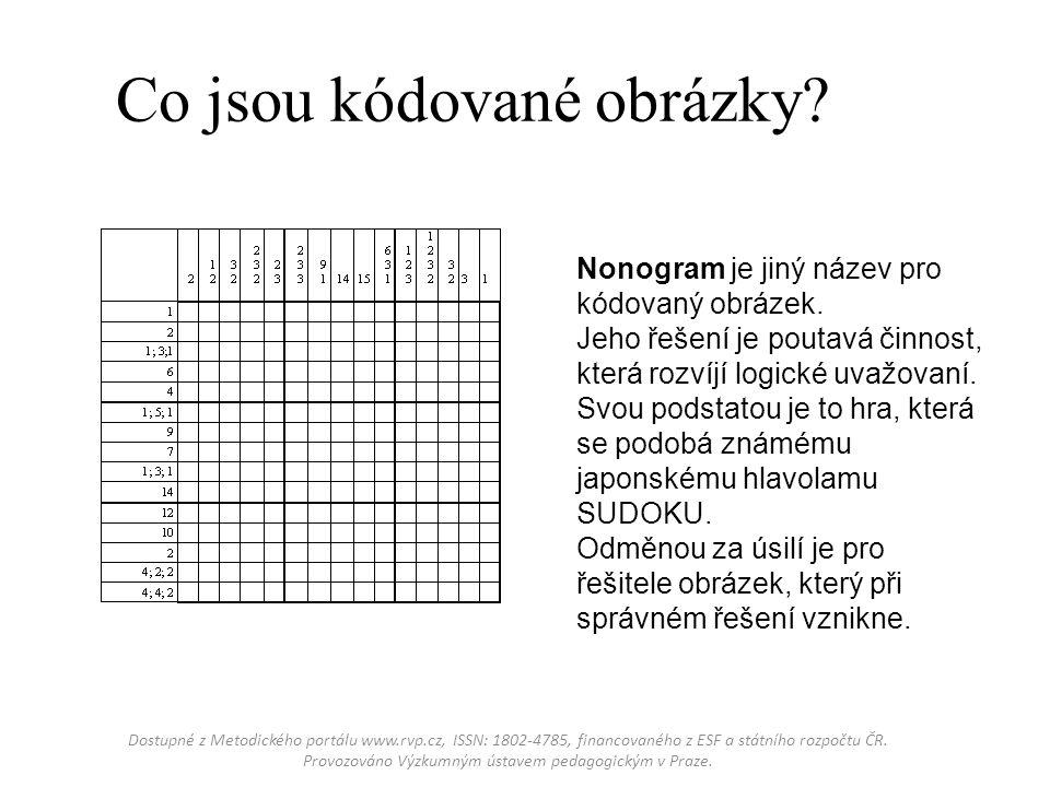 Co jsou kódované obrázky? Nonogram je jiný název pro kódovaný obrázek. Jeho řešení je poutavá činnost, která rozvíjí logické uvažovaní. Svou podstatou
